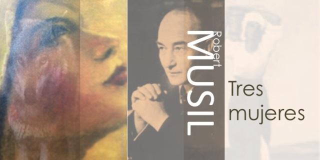 Tres mujeres. Robert Musil por eva Losada Casanova