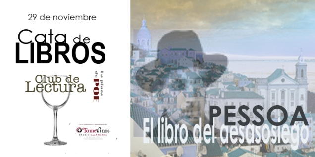 CATA DE LIBROS. Club de Lectura. 29 de noviembre Libro del Desasosiego.