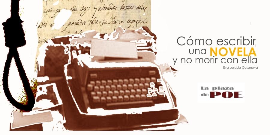 Cómo escribir una novela y no morir con ella. – Espacio de